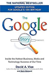 The Google Story: For Google's 10th Birthday by David A. Vise (2008-09-23)