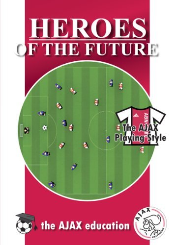 Heroes of the Future: The Ajax Playing Style by Ryan Babel