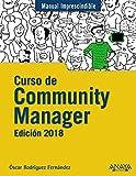 Curso de Community Manager. Edición 2018 (Manuales Imprescindibles)