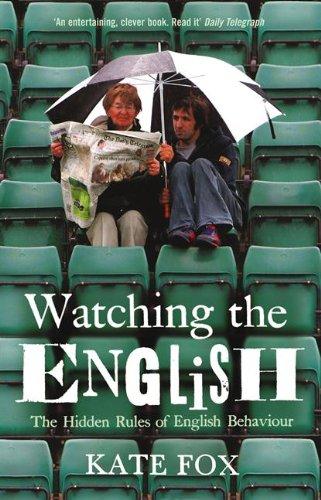 Buchseite und Rezensionen zu 'Watching the English: The Hidden Rules of English Behaviour (English Edition)' von Kate Fox