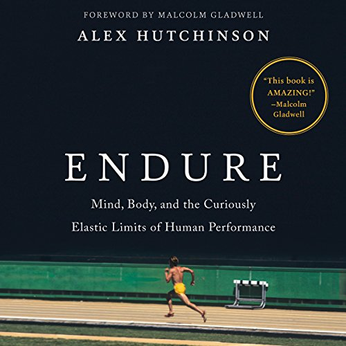 Endure: Mind, Body, and the Curiously Elastic Limits of Human Performance Elastic Audio