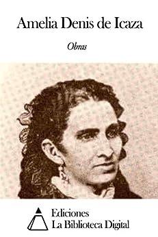 Obras de Amelia Denis de Icaza eBook: Amelia Denis de