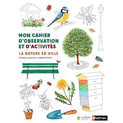 La nature en ville - Cahier d'observation et d'activités Colibris - 4/7 ans (3)