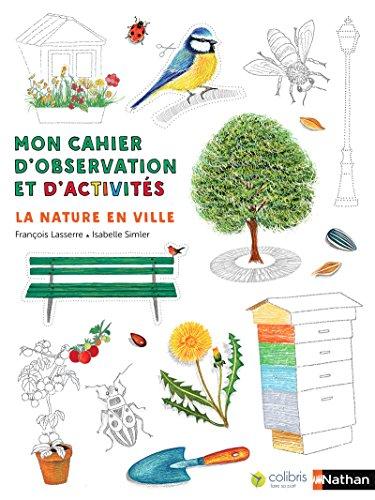 Mon cahier d'observation et d'activités Colibri - La nature en ville -4/7 ans (3)