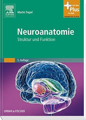 Neuroanatomie: Struktur und Funktion - mit Zugang zum Elsevier-Portal