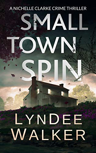Small Town Spin: A Nichelle Clarke Crime Thriller (English Edition ...