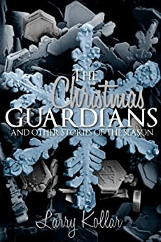 The Christmas Guardians (English Edition) di [Kollar, Larry]