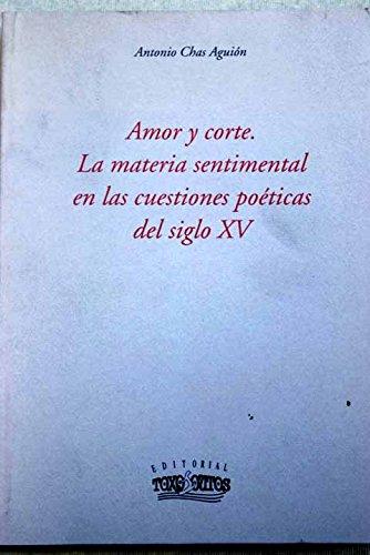 Amor y corte. la materia sentimental en las cuestiones poeticas del siglo XV (Biblioteca filológica)