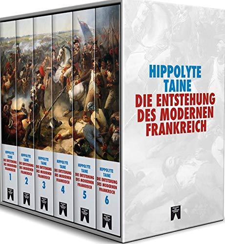 Die Entstehung des modernen Frankreich: Vollständige Ausgabe in sechs Bänden