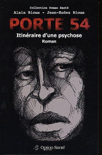 Porte 54 : Itinéraire d'une psychose