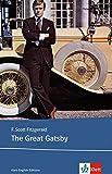 The Great Gatsby: Schulausgabe f?r das Niveau B2, ab dem 6. Lernjahr. Ungek?rzter englischer Originaltext mit Annotationen (Klett English Editions)