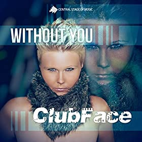 ClubFace-Without You