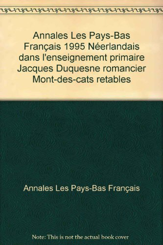 Annales Les Pays-Bas Français 1995 Néerlandais dans l'enseignement primaire Jacques Duquesne romancier Mont-des-cats retables