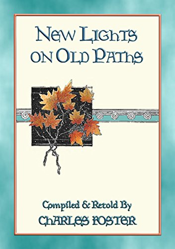 NEW LIGHTS ON OLD PATHS - 88 illustrated children's stories (English Edition)