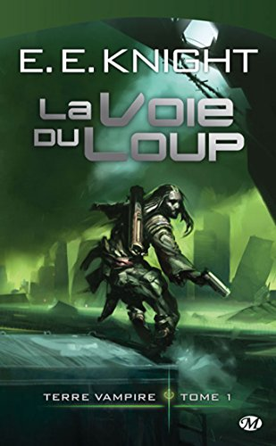 La Voie du Loup: Terre Vampire, T1 (Science-Fiction)