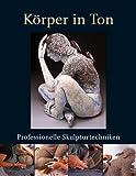 Körper in Ton: Professionelle Skulpturtechniken
