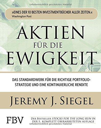 Aktien f??r die Ewigkeit: Das Standardwerk f??r die richtige Portfoliostrategie und eine...