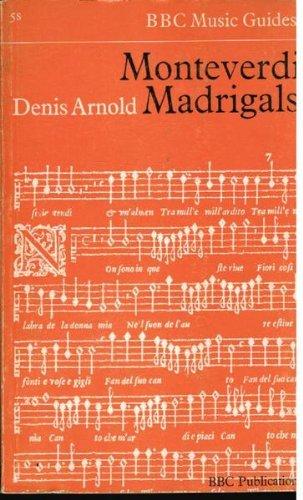 Monteverdi Madrigals (BBC Music Guides) by Denis Arnold (1967-09-05)