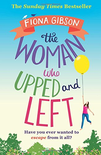 The Woman Who Upped and Left: A Laugh-out-Loud Read That Will Put a Spring in Your Step! par Fiona Gibson