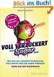 Voll verzuckert - That Sugar Book: Wi...