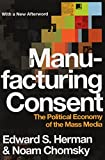 Image de Manufacturing Consent: The Political Economy of the Mass Media