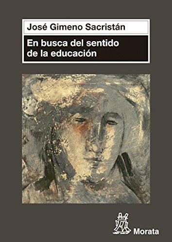 En busca del sentido de la educación par  José Gimeno Sacristán