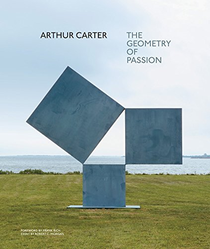 Arthur Carter: The Geometry of Passion by Robert Morgan (2016-03-15)