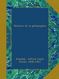 Histoire de la Philosophie par Alfred Fouillée
