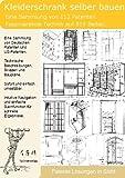 Kleiderschrank selber bauen: 112 Patente zeigen wie!