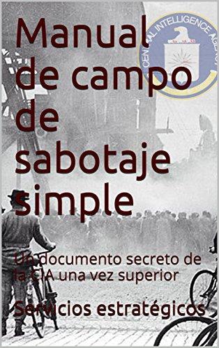 Manual de campo de sabotaje simple: Un documento secreto de la CIA una vez superior