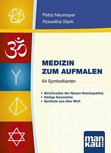 Medizin zum Aufmalen. Kartenset mit 64 Symbolkarten: Strichcodes der Neuen Homöopathie, Heilige Geometrie, Symbole aus aller Welt