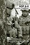 Army Doctrine Publication ADP 6-0 Mission Command May 2012 by United States Government US Army (2012-08-20)