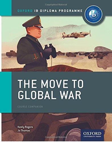 Ib course book: history. The move to global war. Per le Scuole superiori. Con espansione online (Ib Course Companions)