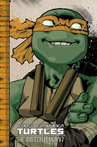 Teenage Mutant Ninja Turtles: The IDW Collection Volume 7 (TMNT IDW Collection, Band 7)