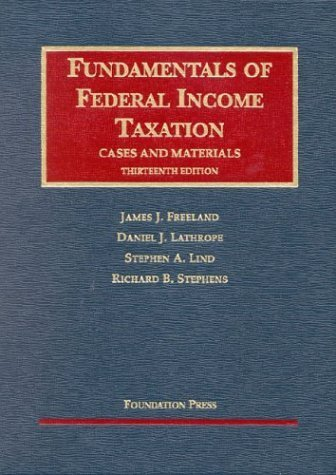 Fundamentals of Federal Income Taxation (University Casebook Series) by James J. Freeland (2003-10-01)
