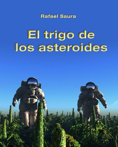 El trigo de los asteroides por Rafael Saura