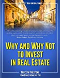 Why and Why Not to Invest in Real Estate: How to Get Rich for Real