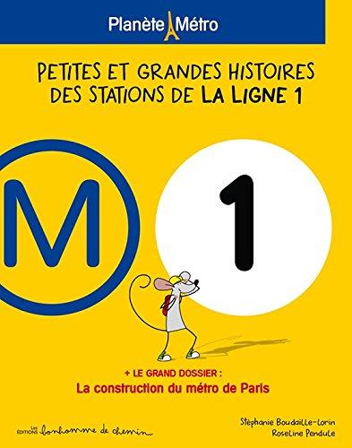 Planète métro ligne 1 : Petites et grandes histoires des stations par Stéphanie Boudaille-Lorin