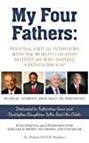 My Four Fathers: Personal Virtual Interviews with the Worlds Greatest Motivators Who Inspired A Fatherless Son (English Edition)