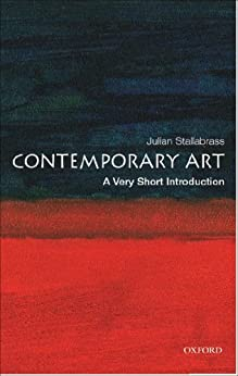 Contemporary Art: A Very Short Introduction (Very Short Introductions) by [Stallabrass, Julian]