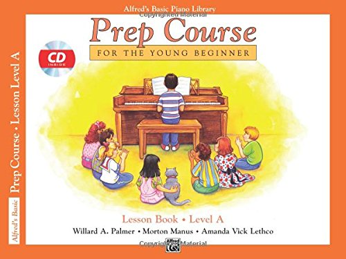 Alfred's Basic Piano Prep Course Lesson Book, Bk A: For the Young Beginner (Book & CD) (Alfred's Basic Piano Library)
