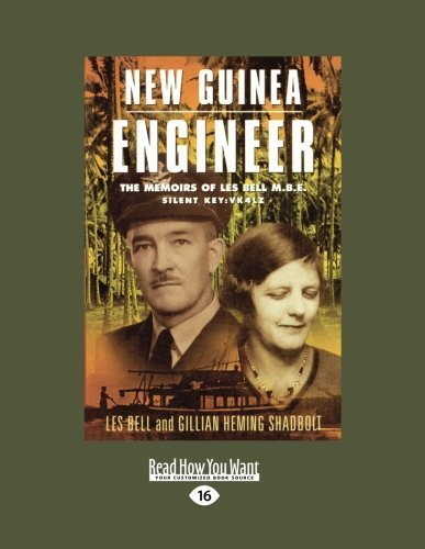 new-guinea-engineer-the-memoirs-of-les-bell-mbe-large-print-edition-by-shadbolt-les-bell-and-gillian