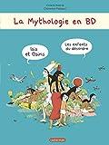 La mythologie en BD : Isis et Osiris : Les enfants du désordre