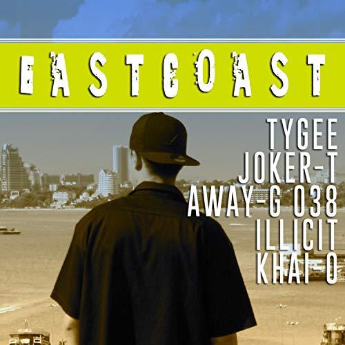 Eastcoast (feat. Joker-T, Away-G 038, Illicit & Khai-O) [Explicit]