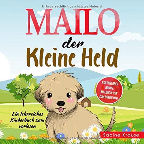 MAILO DER KLEINE HELD: Ein lehrreiches Kinderbuch zum Vorlesen für Kinder ab 3-7 jahre (Mitmachbuch 2 Jahre, Band 1)