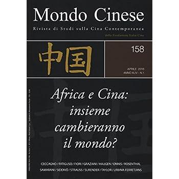 Mondo Cinese (2016): Mondo Cinese. Africa E Cina: Insieme Cambieranno Il Mondo?: 158