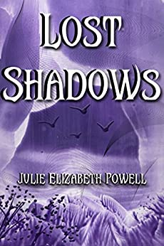 Lost Shadows by [Powell, Julie Elizabeth]
