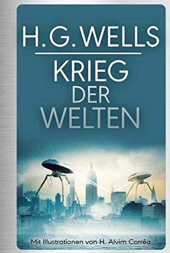 H.G. Wells: Krieg der Welten: mit Illustrationen von Henrique Alvim Correa