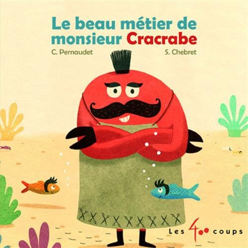 Le beau métier de monsieur Cracrabe
