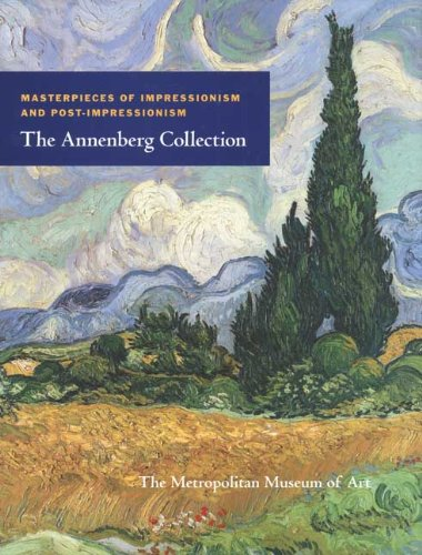 Masterpieces of Impressionism and Post-impressionism: The Annenberg Collection (Metropolitan Museum of Art Publications)